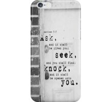 Ask Seek Knock iPhone Case/Skin