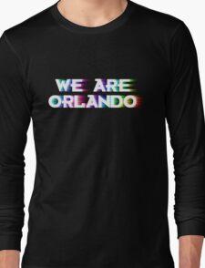 We Are Orlando Shirts, Bumper Stickers & Mugs Long Sleeve T-Shirt