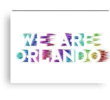 We Are Orlando Shirts, Bumper Stickers & Mugs Canvas Print