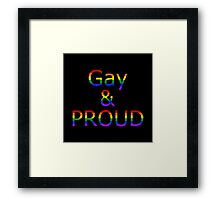 Gay and Proud (black bg) Framed Print