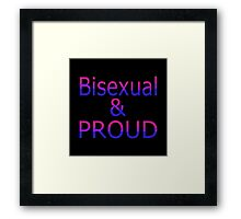 Bisexual and Proud (black bg) Framed Print