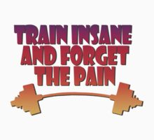 train insane and forget the pain summer  Kids Tee
