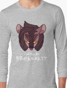 I eat boys for BREAKFAST! Long Sleeve T-Shirt