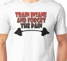 train insane and forget the pain red black Unisex T-Shirt