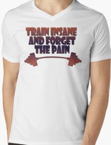 train insane and forget the pain Mens V-Neck T-Shirt