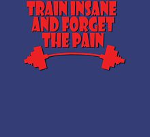 train insane and forget the pain red Unisex T-Shirt