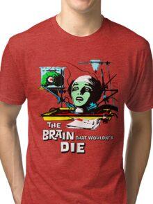 The brain that wouldn't die colour Tri-blend T-Shirt