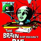 The brain that wouldn't die colour by monsterplanet