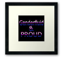 Genderfluid and Proud (black bg) Framed Print