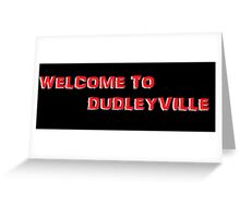 Dudleyville t-shirt Greeting Card