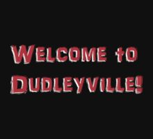 Dudleyville t-shirt by DJKiNGsXe