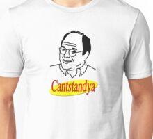 Cantstandya Unisex T-Shirt