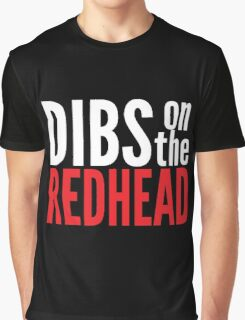 Dibs on the Redhead Graphic T-Shirt