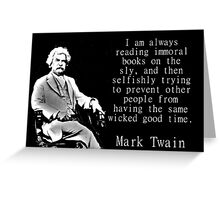 I Am Always Reading Immoral Books - Twain Greeting Card