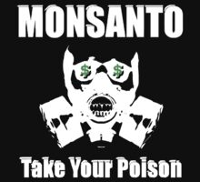 Anti Monsanto - Take Your Poison by IlluminNation