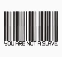 You Are Not A Slave by IlluminNation