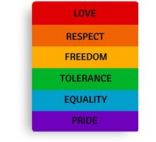 Pride Flag - Love Respect Freedom Tolerance Equality Pride Canvas Print