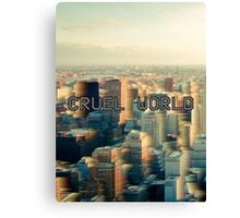 Cruel world Canvas Print