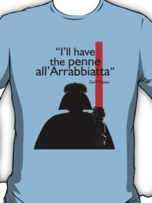 Death Star Canteen - I'll have the Penne all'Arrabbiatta T-Shirt