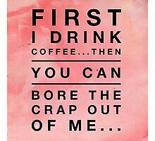 Coffee humor Photographic Print