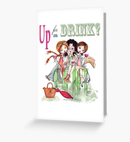 Up for a drink? Greeting Card