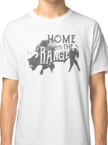 Home on the Range Classic T-Shirt