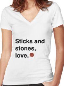 Sticks and stones, love. Women's Fitted V-Neck T-Shirt