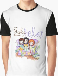 Take time to relax... Graphic T-Shirt