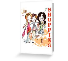 Like to go shopping? Greeting Card