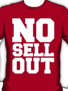 NO SELL OUT T-Shirt