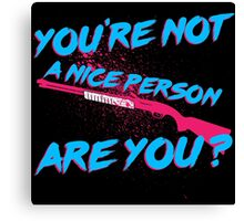 Not A Nice Person Canvas Print