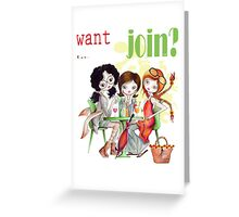 Want to join? Greeting Card