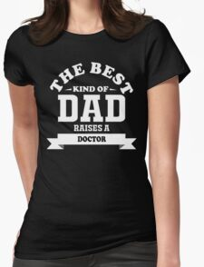 fathers day gift for doctor Womens Fitted T-Shirt
