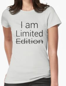I am Limited Edition Womens Fitted T-Shirt