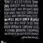 You'll need coffee shops and sunsets... by shoshgoodman