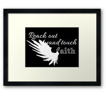 Reach out and touch faith -white Framed Print