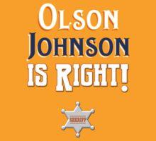 Olson Johnson is Right! T-Shirt
