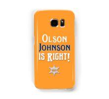 Olson Johnson is Right! Samsung Galaxy Case/Skin