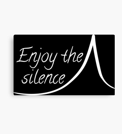 Enjoy the silence -white Canvas Print
