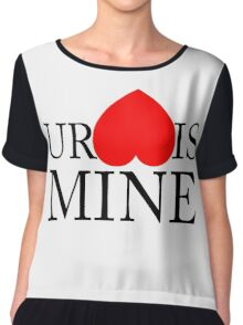 Your Heart/Ass is mine Chiffon Top