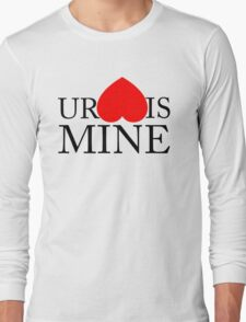 Your Heart/Ass is mine Long Sleeve T-Shirt