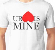 Your Heart/Ass is mine Unisex T-Shirt