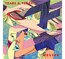 YEARS AND YEARS DESIRE Photographic Print