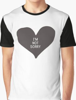"""""""I'm not sorry"""" (print inside heart) Graphic T-Shirt"""