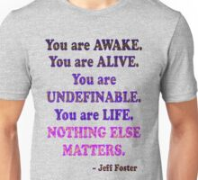 Nothing Else Matters Unisex T-Shirt