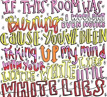Little White Lies Lyrics by maddiedrawings