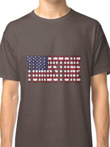 Tombstone USA Flag Classic T-Shirt