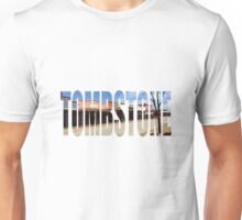 Tombstone Arizona. Unisex T-Shirt