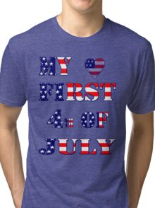 My  first 4th of July-  Art + Products Design  Tri-blend T-Shirt