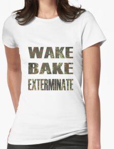 WAKE BAKE EXTERMINATE Womens Fitted T-Shirt